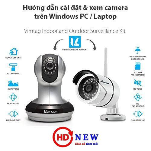 Hướng dẫn xem camera Vimtag trên máy tính Windows - HDnew Hà Nội