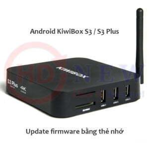 Hướng dẫn update firmware cho Android KiwiBox S3, S3 Plus qua thẻ nhớ - HDnew Hà Nội