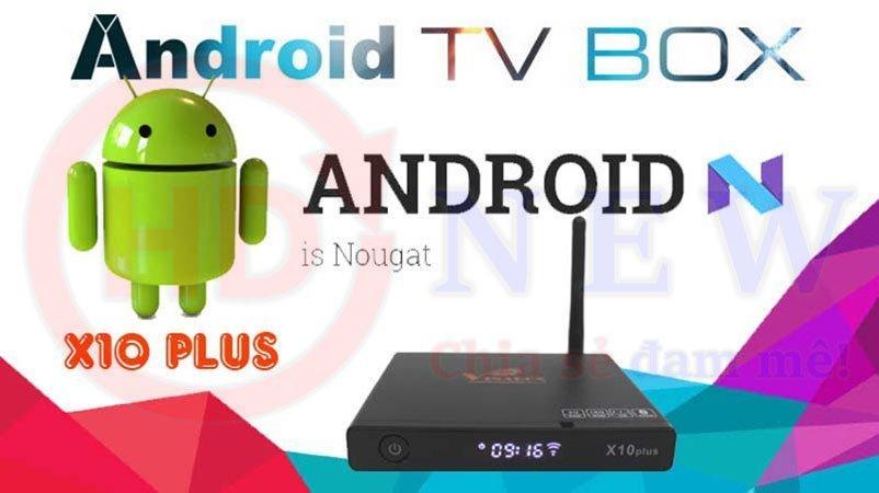 VinaBox X10 Plus - đẳng cấp hơn, mạnh mẽ hơn, Android 7.1 Nougat | HDnew - Chia sẻ đam mê