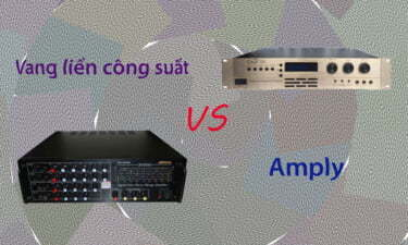 Vang liền công suất là gì? Nên chọn vang liền công suất hay amply? | HDnew - Chia sẻ đam mê
