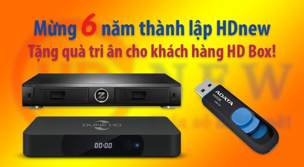 Mừng 6 năm thành lập HDnew - tặng ngay USB 32GB khi mua HD Box | HDnew - Chia sẻ đam mê