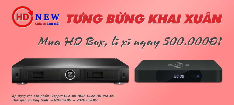 Tưng bừng khai xuân: lì xì 500.000Đ khi mua Zappiti Duo 4K HDR hoặc Dune HD Pro 4K | HDnew - Chia sẻ đam mê