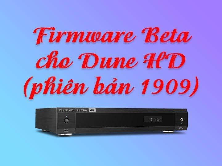 Cập nhật đầu phát Dune HD lên phiên bản beta (1909) | HDnew - Chia sẻ đam mê